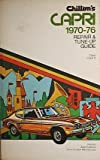 Chilton's Repair and Tune-Up Guide: Capri, 1970-76 (0801964040) by Chilton Book Company