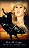 Wishing on a Rodeo Moon (Women of Character)