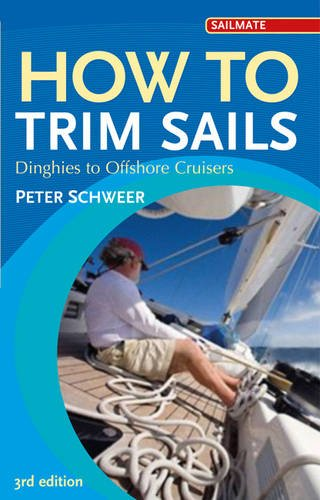 How to Trim Sails: Dinghies to Offshore Cruisers (Sailmate)