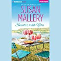 Sweeter with You: Fool's Gold, Book 12.1 Audiobook by Susan Mallery Narrated by Tanya Eby
