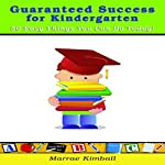 Guaranteed Success for Kindergarten 50 Easy Things You Can Do Today! | Marrae Kimball