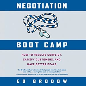 Negotiation Boot Camp: How to Resolve Conflict, Satisfy Customers, and Make Better Deals | [Ed Brodow]