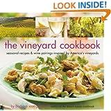The Vineyard Cookbook: Seasonal Recipes & Wine Pairings Inspired by America's Vineyards