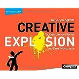 Creative Explosion: Neue Sprengkraft für Ideen, Innovationen und Kreativprozesse