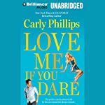 Love Me If You Dare: Most Eligible Bachelor, Book 2 (       UNABRIDGED) by Carly Phillips Narrated by Coleen Marlo
