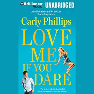 Love Me If You Dare: Most Eligible Bachelor, Book 2 | [Carly Phillips]