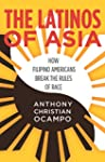 The Latinos of Asia: How Filipino Ame...