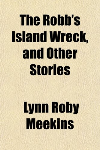 The Robb's Island Wreck, and Other Stories