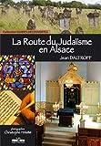 echange, troc Jean Daltroff - La Route du Judaïsme en Alsace