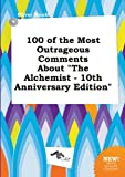 img - for 100 of the Most Outrageous Comments about the Alchemist - 10th Anniversary Edition book / textbook / text book