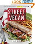 Street Vegan: Recipes and Dispatches...