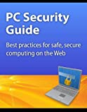 img - for PC Security Guide: Best practices for safe, secure computing on the Web book / textbook / text book