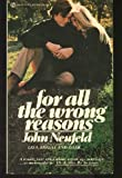 For All the Wrong Reasons (0451057864) by Neufeld, John