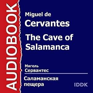 The Cave of Salamanca (Dramatized) [Russian Edition] | [Miguel de Cervantes]