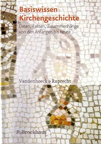 basiswissen-kirchengeschichte-ab-windows-vista-xp-2000-daten-fakten-zusammenhange-von-den-anfangen-b