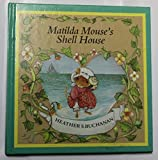 img - for Matilda Mouse's Shell House (Tales of George & Matilda Mouse) book / textbook / text book
