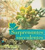 echange, troc Flore Palix - Surprenantes succulentes