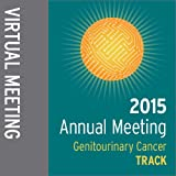 Track: 2015 Annual Meeting Virtual Meeting: Genitourinary Cancer