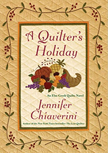 A Quilter's Holiday: An Elm Creek Quilts Novel (The Elm Creek Quilts Book 15) (Quilt Books Kindle compare prices)