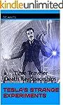 Tesla's Strange Experiments: Time Tra...