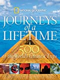img - for Journeys of a Lifetime: 500 of the World's Greatest Trips book / textbook / text book