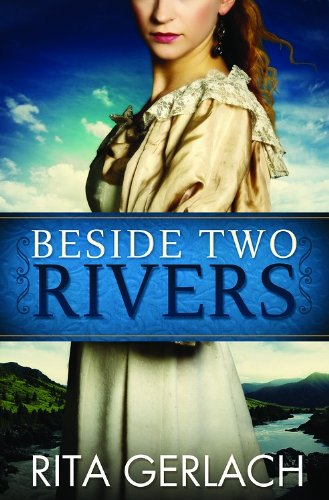 Beside Two Rivers: Daughters of the Potomac #2 by Rita Gerlach