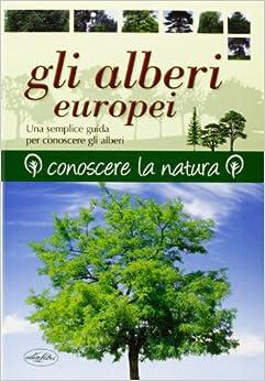 Gli alberi europei: Keith Rushfort: 9788862620772: Amazon.com: Books