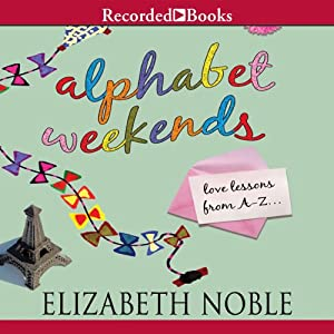 Alphabet Weekends: Love on the Road from A to Z   [Elizabeth Noble]