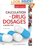 Calculation of Drug Dosages: A Work T...