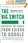 The Big Switch: Rewiring the World, f...