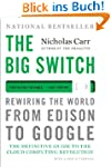 The Big Switch: Rewiring the World, f...