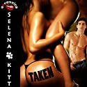 Taken: An Erotic FFM Menage Coming of Age Romance Audiobook by Selena Kitt Narrated by Taylor Quinn