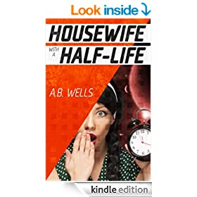Housewife with a Half-Life