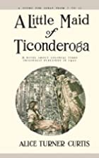 A Little Maid of Ticonderoga [Paperback]…