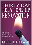The Thirty-Day Relationship Renovation: Reignite Your Love in Thirty Days