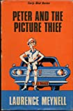 Peter and the Picture Thief (Early Bird Books) (0718201698) by Meynell, Laurence
