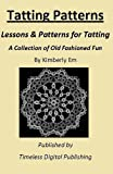 Tatting Patterns - Lessons & Patterns for Tatting with Illustrations
