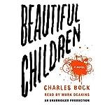 Beautiful Children: A Novel | Charles Bock