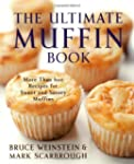 The Ultimate Muffin Book: More Than 6...