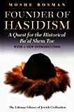 Founder of Hasidism: A Quest for the Historical Ba'al Shem Tov