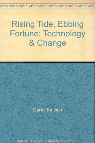 Rising Tide, Ebbing Fortune: Technology and Change