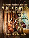 Image of Barsoom Series Collection: 7 John Carter Stories Fully Illustrated - A Princess of Mars, The Gods of Mars, The Warlord of Mars, Thuvia, Maid of Mars, ... Master Mind of Mars and Yellow Men of Mars