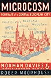 Microcosm: Portrait of a Central European City (0712693343) by Davies, Norman; Moorhouse, Roger