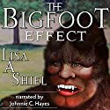 The Bigfoot Effect: Short Stories about the Personal Cost of Believing in a Legend: Book Two in the Human Origins Series Audiobook by Lisa A. Shiel Narrated by Johnnie C. Hayes