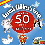 Spanish Children's Songs. More Than 50 Songs to Learn Spanish