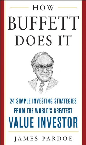how-buffett-does-it-24-simple-investing-strategies-from-the-worlds-greatest-value-investor-mighty-ma