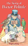 The Story of Doctor Dolittle (Dover Children's Classics) (048643883X) by Lofting, Hugh