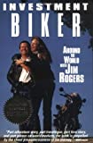 Investment Biker (Around the World with Jin Rogers) ***SIGNED BY AUTHOR!!!*** (1558505296) by Rogers, Jim; Jim Rogers (Author)