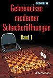 Geheimnisse moderner Schacher�ffnungen Band 1