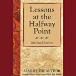Lessons at the Halfway Point: Wisdom for Midlife | Michael Levine